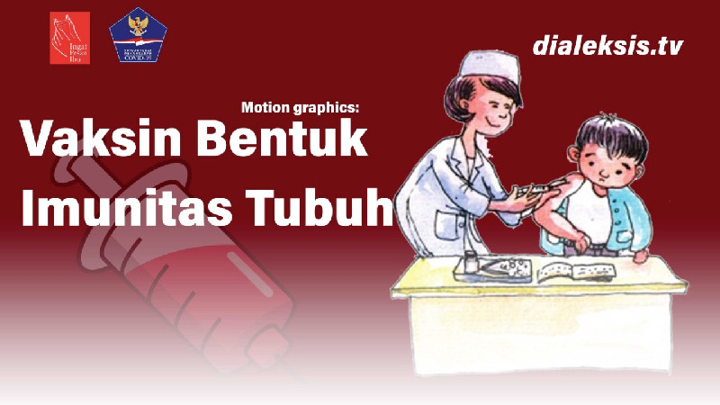 Motion Graphics: Vaksin Bentuk Imunitas Tubuh