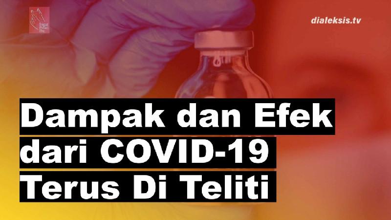Dampak dan Efek dari COVID-19 Terus Diteliti