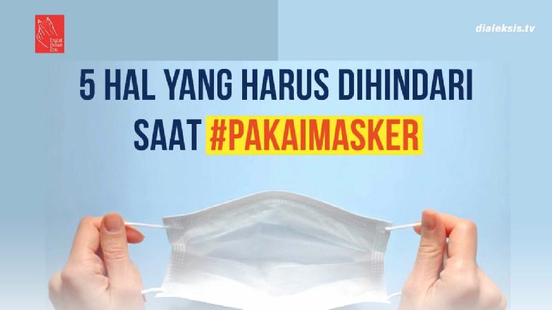 5 Hal Harus Dihindari Saat Pakai Masker
