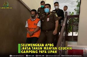 Dugaan Penyalahgunaan APBG,  Jaksa Tahan Mantan Geuchik Gampong Paya Lipah