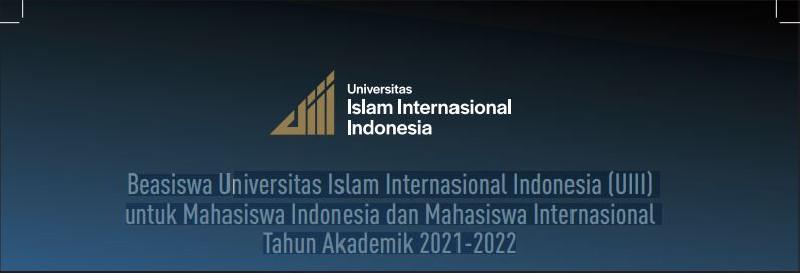 Beasiswa UIII untuk Mahasiswa Indonesia dan Internasional Tahun 2021-2022