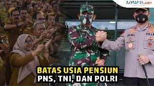 Taukah Batas Usia Pensiun PNS, TNI, dan Polri, Jika Belum Simak Ulasannya